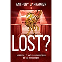 Lost?: Liverpool FC and English Football at the Crossroads (English Edition)