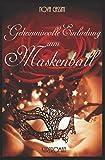 Geheimnisvolle Einladung zum Maskenball
