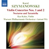 Szymanowski: Violin Concertos Nos. 1 And 2 / Nocturne And Tarantella