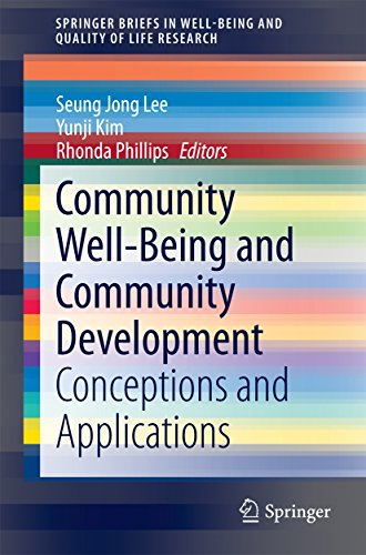 Community Well-Being and Community Development: Conceptions and Applications (SpringerBriefs in Well-Being and Quality of Life Research Book 0) (English Edition)