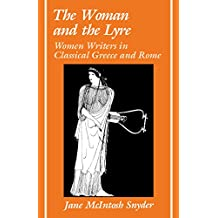 The Woman and the Lyre: Women Writers in Classical Greece and Rome (Ad Feminam)