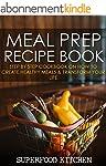 Meal Prep Recipe Book: Featuring Step...