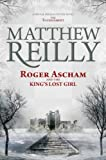 Roger Ascham and the King's Lost Girl by Matthew Reilly front cover