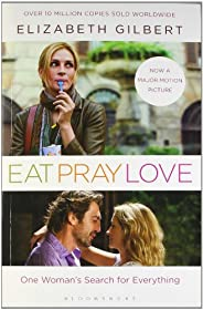 Eat Pray Love: One Woman's Search for Everyt