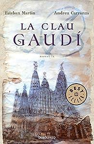La clau Gaudí par Andreu Carranza