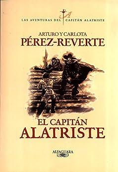 El capitán Alatriste (Las aventuras del capitán Alatriste 1) de [Pérez-Reverte, Arturo]