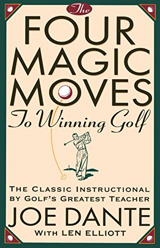 The Four Magic Moves to Winning Golf: The Classic Instructional by Golf's Greatest Teacher (Street-basketball-moves)