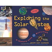 Exploring the Solar System: A History with 22 Activities (For Kids)