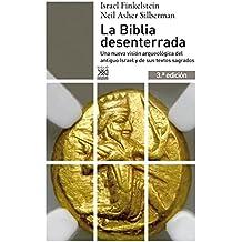 La Biblia desenterrada. Una nueva visión arqueológica del antiguo Israel y de los orígenes de sus textos sagrados (Siglo XXI de España General) (Spanish Edition)