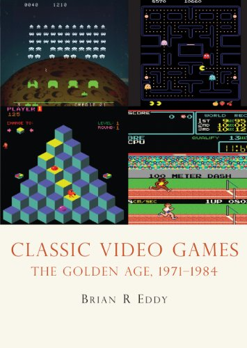 Classic Video Games: The Golden Age 1971-1984 (Shire Library USA Book 639) (English Edition)
