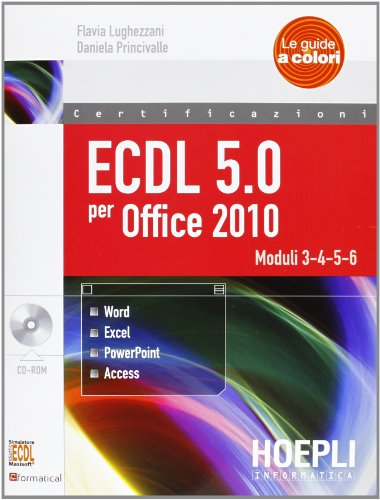 ECDL 5.0 per Office 2010. Con CD-ROM