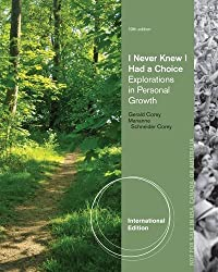I Never Knew I Had a Choice: Explorations in Personal Growth by Gerald Corey (2013-01-31)