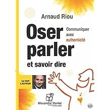 Oser Parler et Savoir Dire - Livre Audio 2 CD