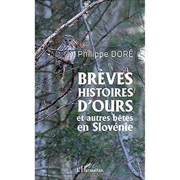 Brèves histoires d'ours et autres bêtes en Slovénie