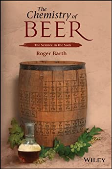 The Chemistry of Beer: The Science in the Suds par [Barth, Roger]