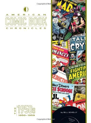 American Comic Book Chronicles: The 1950s by Bill Schelly (5-Sep-2013) Hardcover