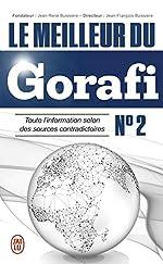 Le meilleur du Gorafi N°2 - Toute l'information selon des sources contradictoires de Jean-François Buissière
