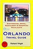 Orlando, Florida Travel Guide - Sightseeing, Hotel, Restaurant & Shopping Highlights (Illustrated) (English Edition)