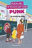 Manuel d'éducation punk - La sortie en ville