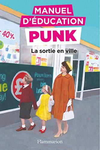 Manuel d'éducation punk : La sortie en ville