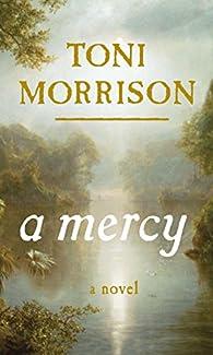 A Mercy par  Toni Morrison