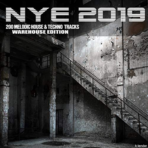 Nye 2019 200 Melodic House & Techno Tracks Warehouse Edition