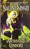 Archangel's Consort (A Guild Hunter Novel, Band 3)