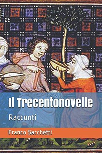 Il Trecentonovelle: Racconti di Franco Sacchetti