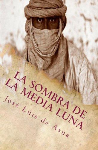 La Sombra de la Media Luna (thriller) por José Luis de Asúa