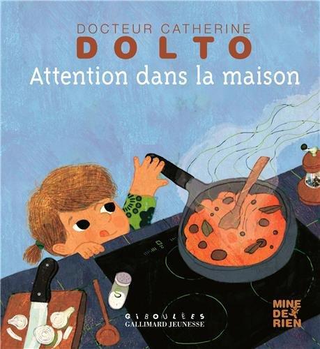 Attention dans la maison par Catherine Dolto
