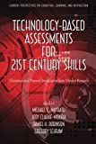 TechnologyBased Assessments for 21st Century Skills (Current Perspectives on Cognition, Learning and Instruction)