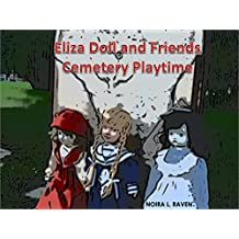 Eliza Doll and Friends Cemetery Playtime (English Edition)