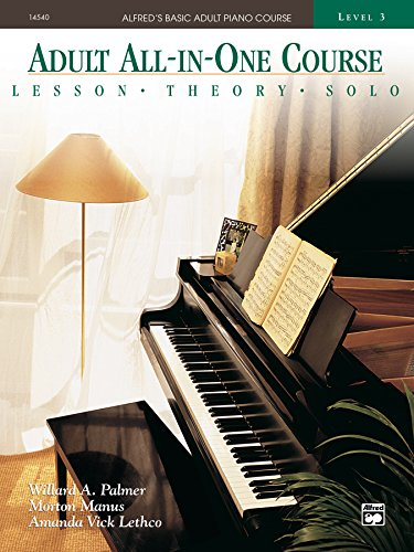 Alfred's Basic Adult All-in-One Course, Book 3: Learn How to Play Piano with Lessons, Theory, and Solos (Alfred's Basic Adult Piano Course) (English Edition)
