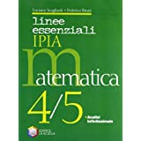 Linee essenziali Ipia. Matematica. Con espansione online. Per la 4ª e 5ª classe delle Scuole superiori