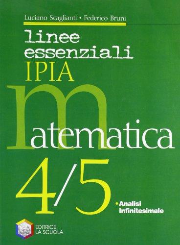 Linee essenziali Ipia. Matematica. Per la 4ª e 5ª classe delle Scuole superiori. Con espansione online
