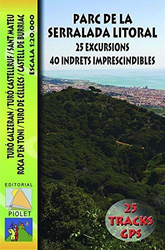 Parc de la Serralada Litoral. 25 excursions. 40 indrets imprescindibles. Mapa excursionista. Escala 1:20.000. Editorial Piolet.