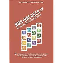 BMS-Breaker 17 - MedAT 2017, Medizin studieren in Österreich: Vorbereitungstipps, Strategien und 914-BMS Fragen Biologie, Chemie, Physik & Mathematik für den Basiskenntnistest im Medizinaufnahmetest