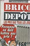 CATALOGUE BRICO DEPOT LES PRIX BAS TOUS LES JOURS - DES LE LUNDI 28 JUIN 2004....