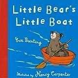 Little Bear's Little Boat by Eve Bunting (2009-07-06)