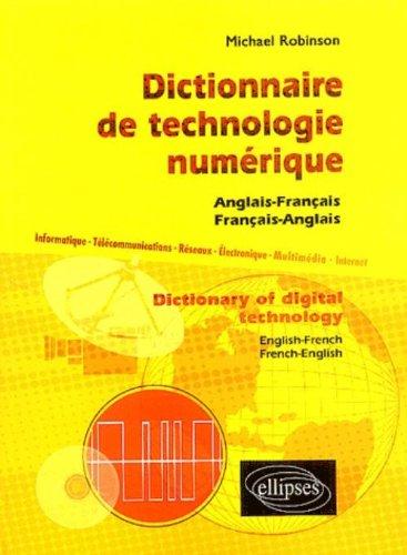 Dictionnaire de technologie numérique français-anglais-/anglais-français