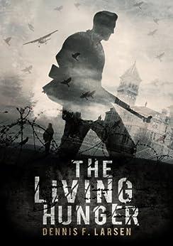 The Living Hunger (English Edition) di [Larsen, Dennis]