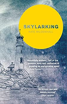 Skylarking: A Tale of Young Friendship and Love by [Mildenhall, Kate]
