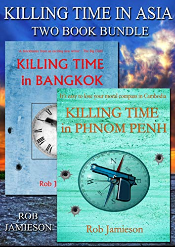 Killing Time in Asia: Killing Time in Bangkok & Killing Time in Phnom Penh (English Edition)