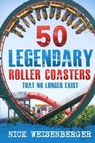 50-legendary-roller-coasters-that-no-longer-exist