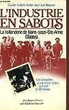 L'industrie en sabots - La Taillanderie de Nans-sous-Sainte-Anne, Doubs