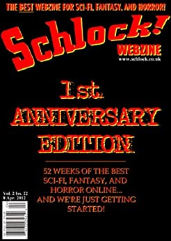 Schlock! Webzine Anniversary Edition by [Carrigan, Bryan, Hewitt, Thomas C, Tesla, Obsidian M, Talbot, James, Brumley, C. Priest, Chappell, Gavin, Rhodes, James]