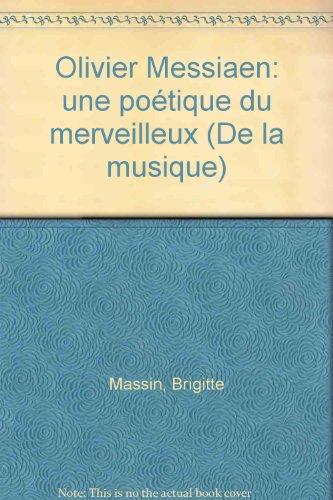 Olivier Messiaen. Une poétique du merve...
