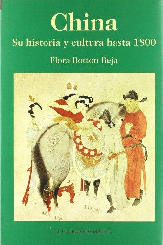 China: Su Historia y Cultura Hasta 1800 = China (Estudios De Asia Y Africa)