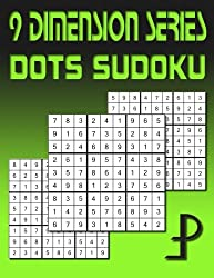 9 Dimension Series: Dots Sudoku: Volume 6