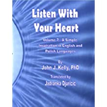 Listen With Your Heart - A Simple Inspiration in English and Polish Languages (English Edition)